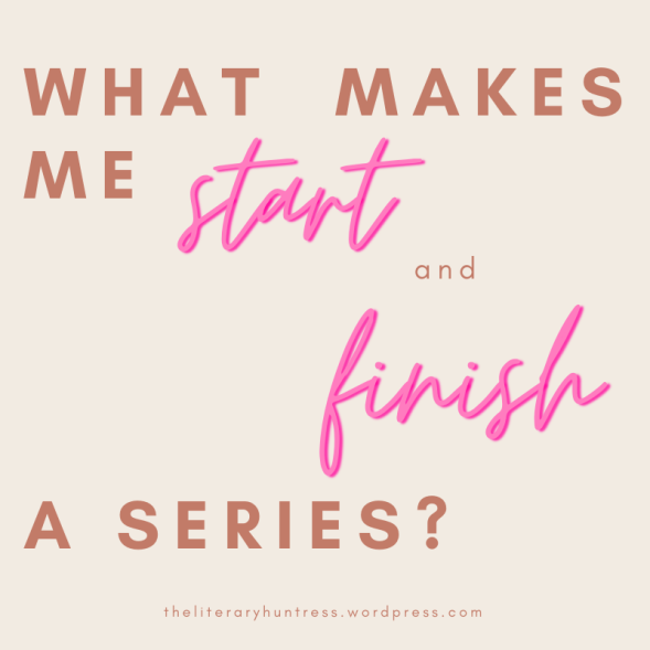 what makes me start and finish a series.png
